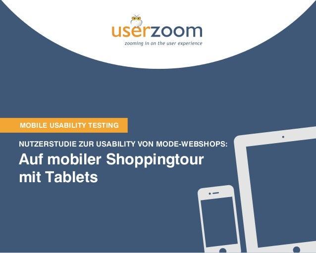 Mobile USABILITY TESTING  NUTZERSTUDIE ZUR USABILITY VON MODE-WEBSHOPS:  Auf mobiler Shoppingtour mit Tablets  1