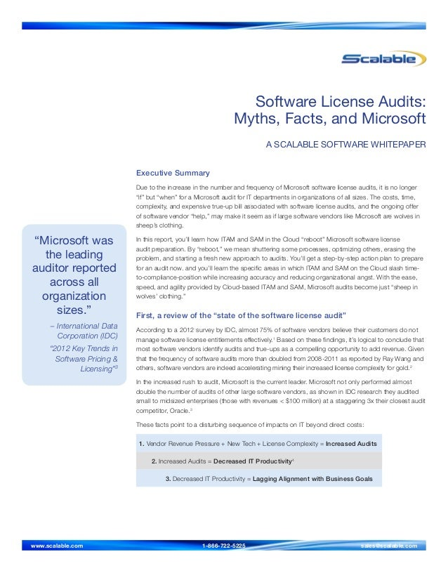 Software License Audits: Myths, Facts, and Microsoft A SCALABLE SOFTWARE WHITEPAPER Executive Summary Due to the increase ...