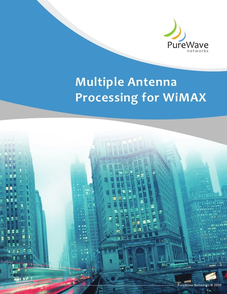 Multiple Antenna Processing for WiMAX                    PureWave Networks © 2009