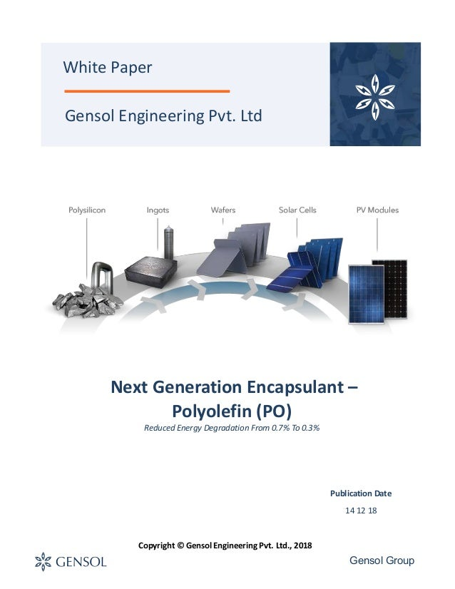Gensol Group Next Generation Encapsulant – Polyolefin (PO) Reduced Energy Degradation From 0.7% To 0.3% Gensol Engineering...