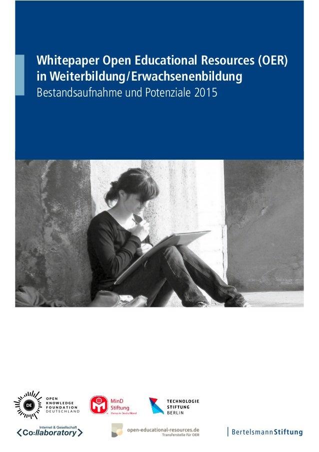 Whitepaper Open Educational Resources (OER) in Weiterbildung/Erwachsenenbildung Bestandsaufnahme und Potenziale 2015