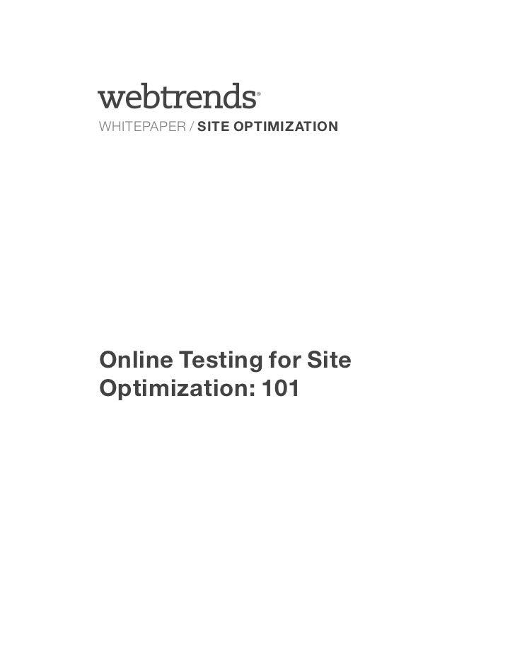 ®WHITEPAPER / SITE OPTIMIZATIONOnline Testing for SiteOptimization: 101
