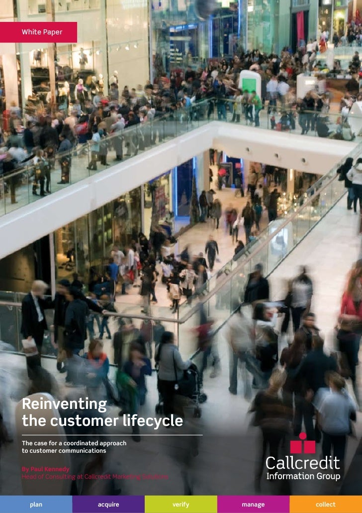 White PaperReinventingthe customer lifecycleThe case for a coordinated approachto customer communicationsBy Paul KennedyHe...