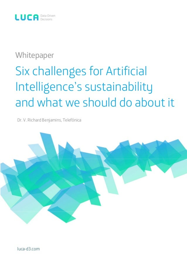 Six challenges for Artificial Intelligence's sustainability and what we should do about it Dr. V. Richard Benjamins, Telef...
