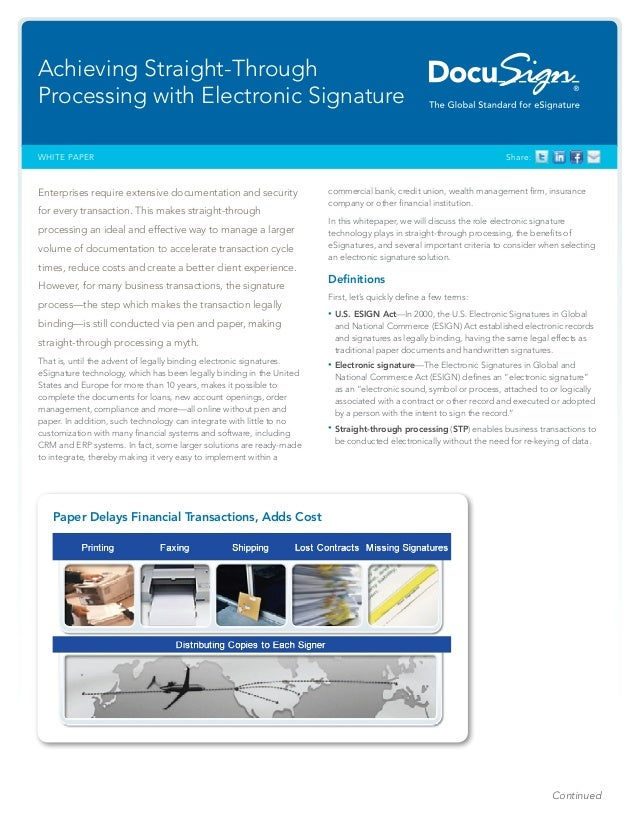 Continued Share:WHITE PAPER Achieving Straight-Through Processing with Electronic Signature Paper Delays Financial Transac...