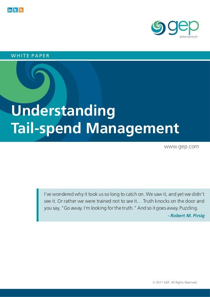 WHITE PAPERUnderstandingTail-spend Management                                                                     www.gep....