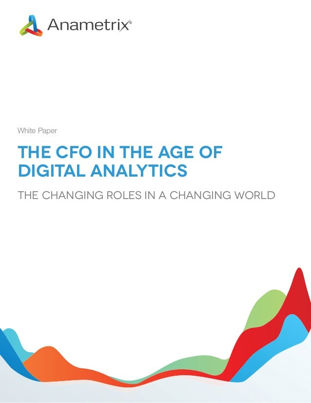 White Paper  The CFO in the Age of Digital Analytics The Changing Roles in a Changing World