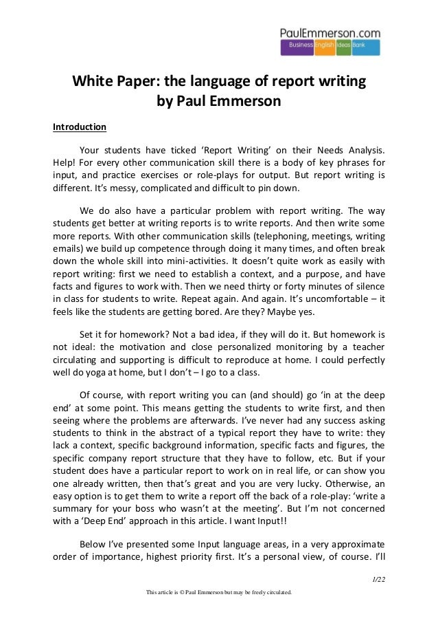 White Paper: the language of report writing by Paul Emmerson Introduction Your students have ticked 'Report Writing' on th...
