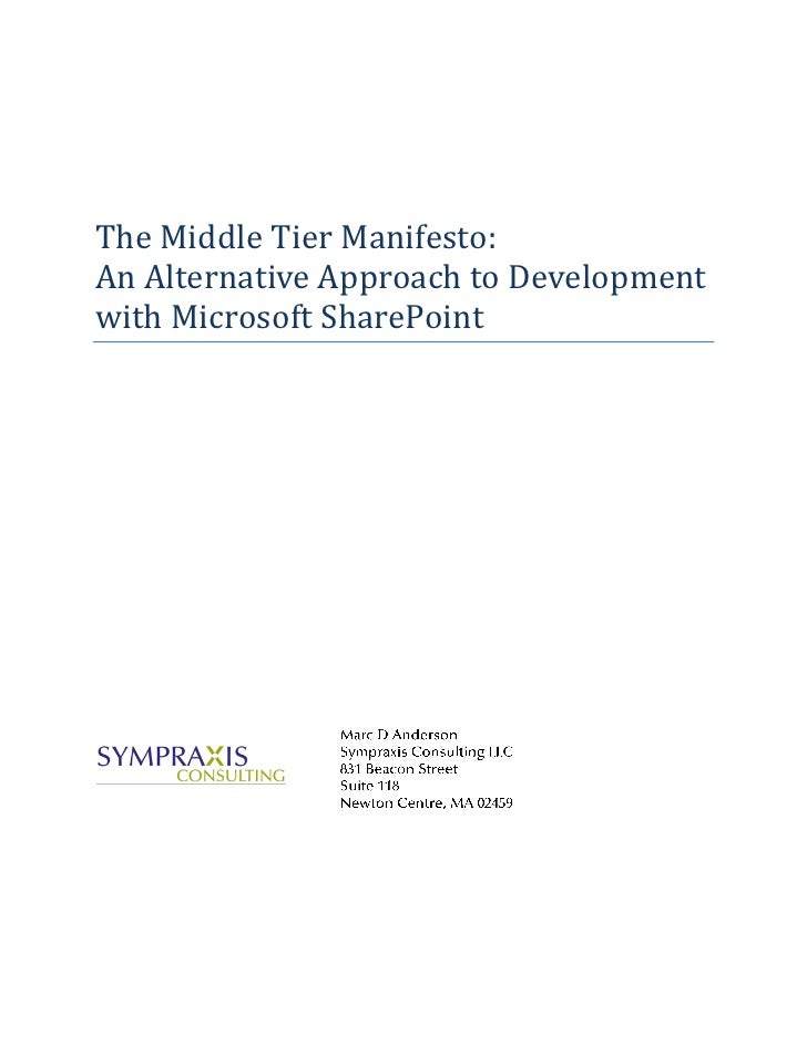 The Middle Tier Manifesto:An Alternative Approach to Developmentwith Microsoft SharePoint