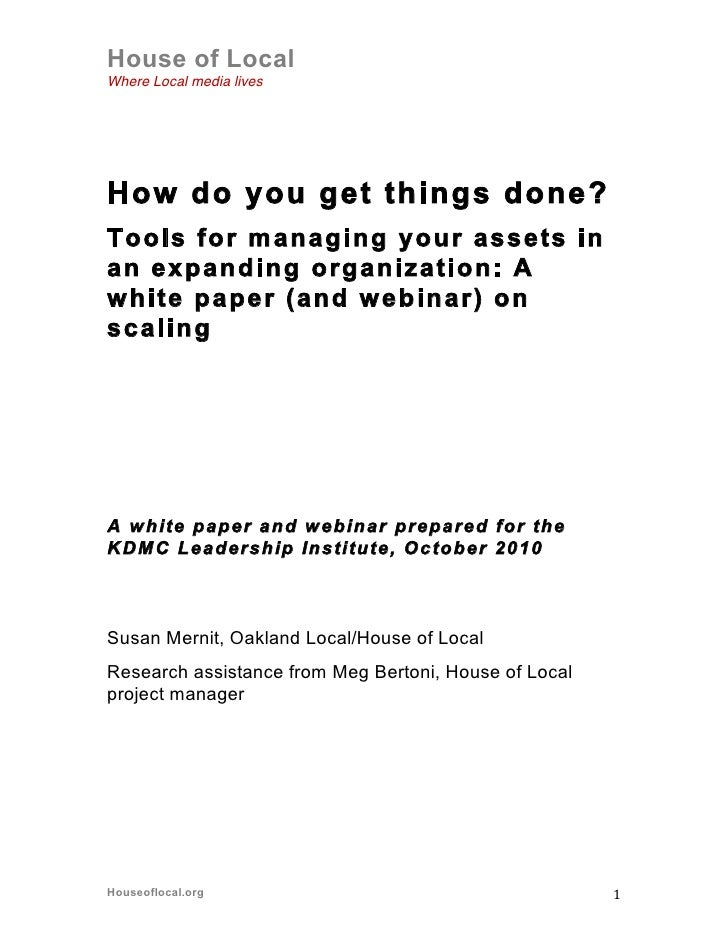 House of Local Where Local media lives     How do you get things done? Tools for managing your assets in an expanding orga...