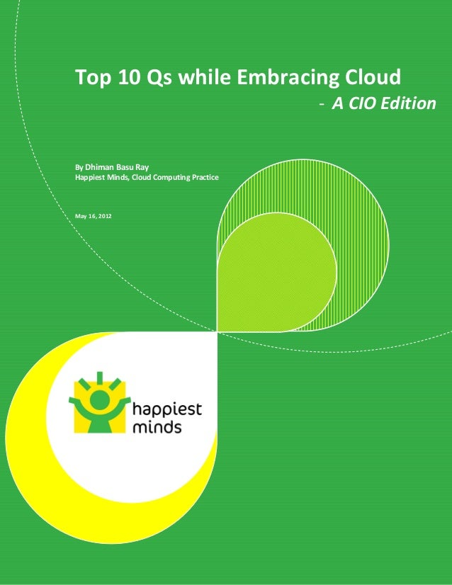 1          Top 10 Qs while Embracing Cloud – A CIO EditionTop 10 Qs while Embracing Cloud                                 ...