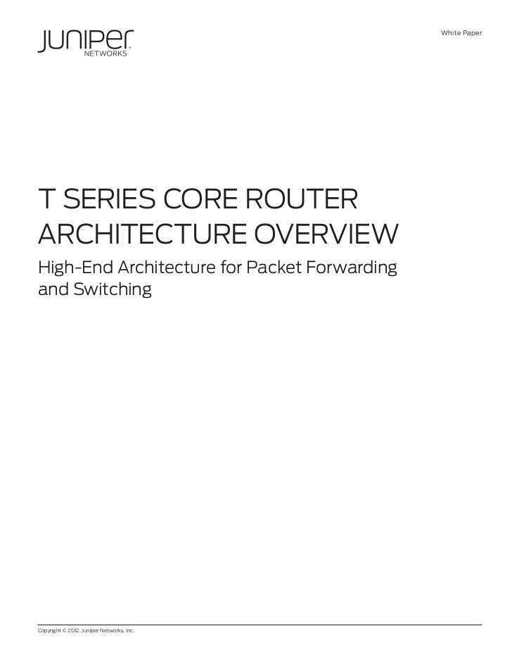 T Series Core Router Architecture Review (Whitepaper)