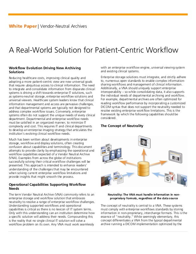 White Paper | Vendor-Neutral ArchivesA Real-World Solution for Patient-Centric WorkflowWorkflow Evolution Driving New Arch...