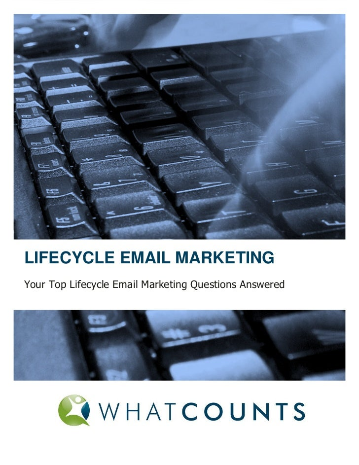 LIFECYCLE EMAIL MARKETINGYour Top Lifecycle Email Marketing Questions Answered