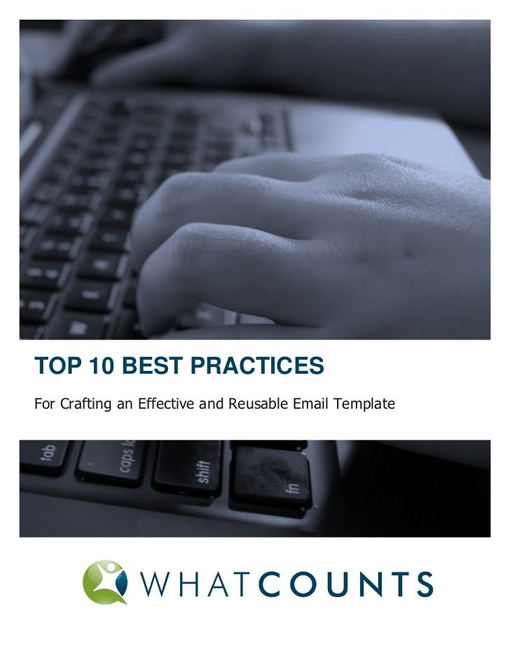 TOP 10 BEST PRACTICESFor Crafting an Effective and Reusable Email Template