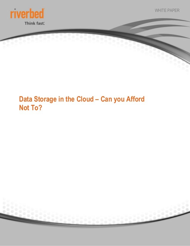 WHITE PAPERData Storage in the Cloud – Can you AffordNot To?