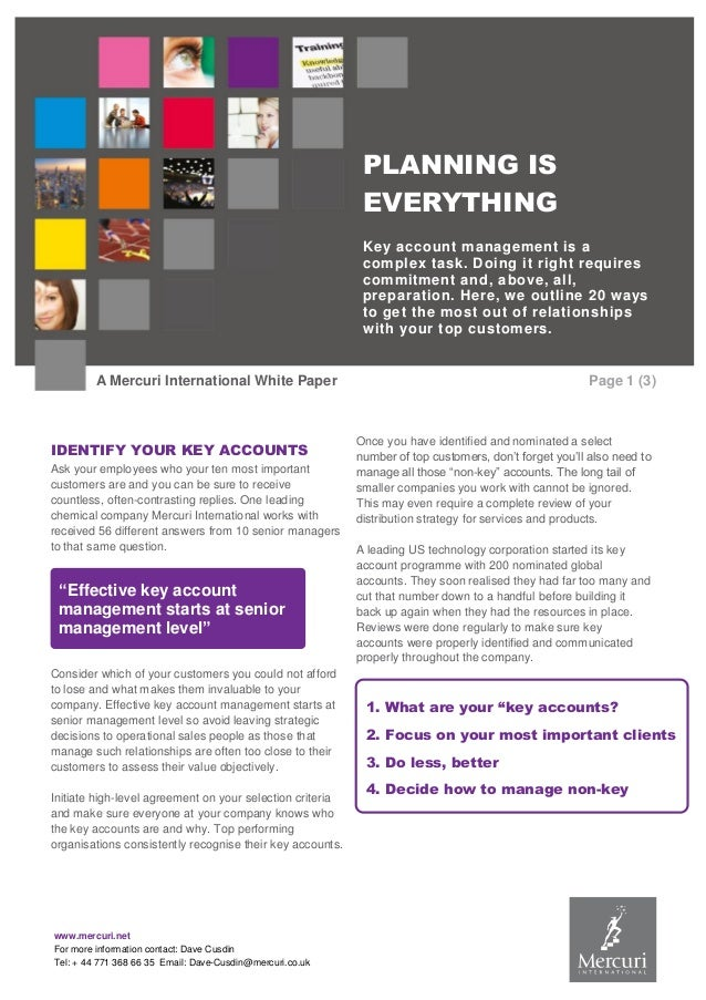 PLANNING IS EVERYTHING Key account management is a complex task. Doing it right requires commitment and, above, all, prepa...