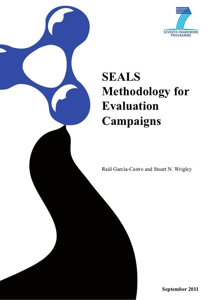 SEALSMethodology forEvaluationCampaignsRaúl García-Castro and Stuart N. Wrigley                          September 2011