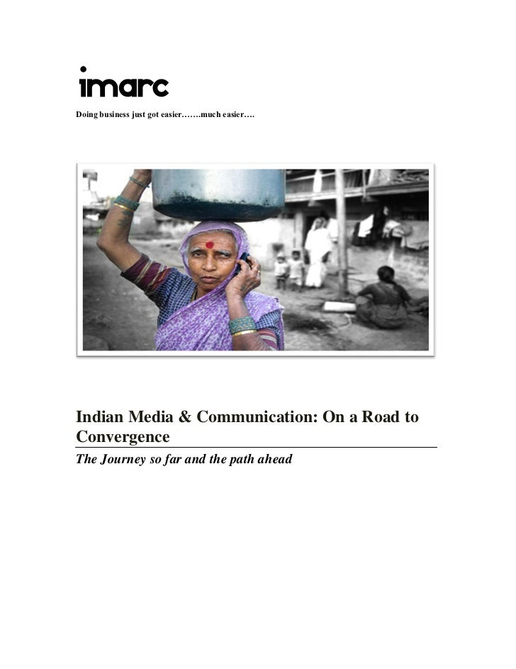 IMARCDoing business just got easier…….much easier….Indian Media & Communication: On a Road toConvergenceThe Journey so far...
