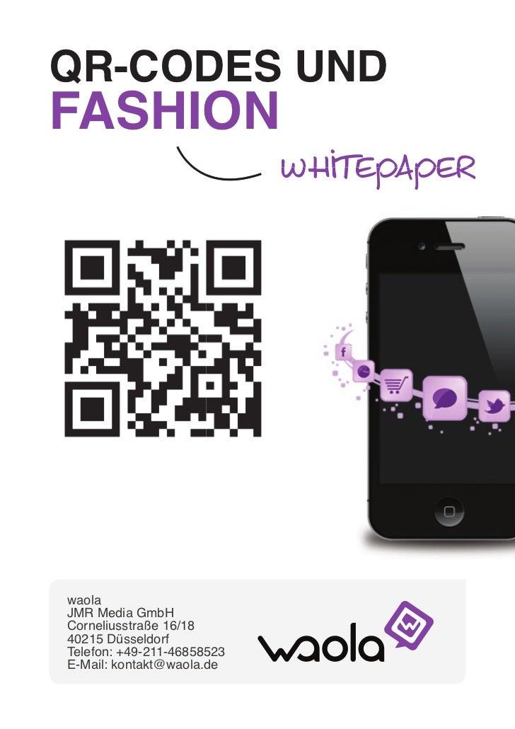 Qr-codes undfashIon                            WhitepaperwaolaJmr media gmbhCorneliusstraße 16/1840215 düsseldorftelefon: ...