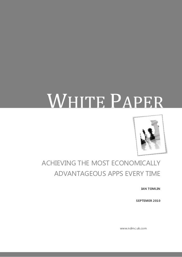 WHITE PAPERACHIEVING THE MOST ECONOMICALLY   ADVANTAGEOUS APPS EVERY TIME                               IAN TOMLIN        ...