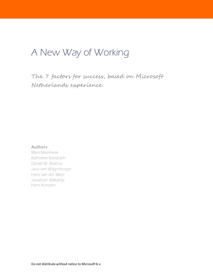 A New Way of Working  The 7 factors for success, based on Microsoft Netherlands experience.     Authors Mark Meerbeek Kath...