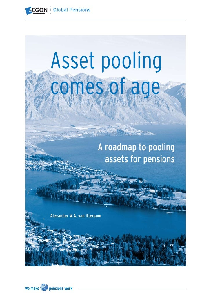 Asset poolingcomes of age                         A roadmap to pooling                           assets for pensionsAlexan...