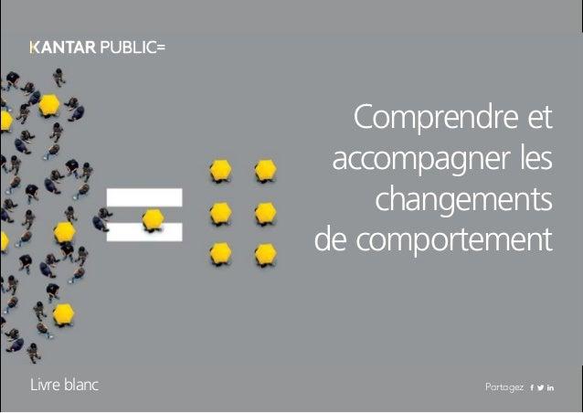 Comprendre et accompagner les changements de comportement Livre blanc Partagez