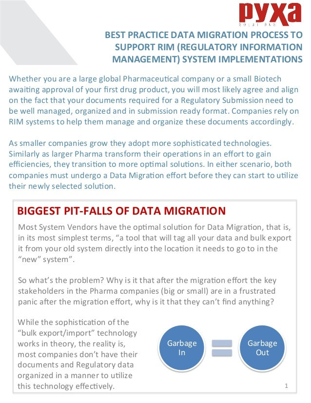 1	 BEST	PRACTICE	DATA	MIGRATION	PROCESS	TO	 SUPPORT	RIM	(REGULATORY	INFORMATION	 MANAGEMENT)	SYSTEM	IMPLEMENTATIONS	 Wheth...