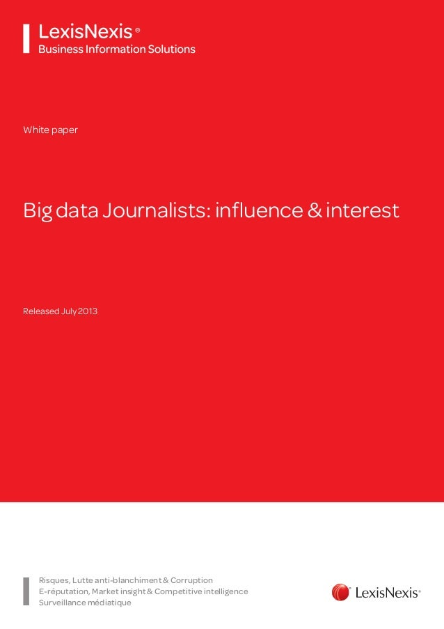 Big data Journalists: influence & interest White paper Released July 2013 Risques, Lutte anti-blanchiment & Corruption E-r...
