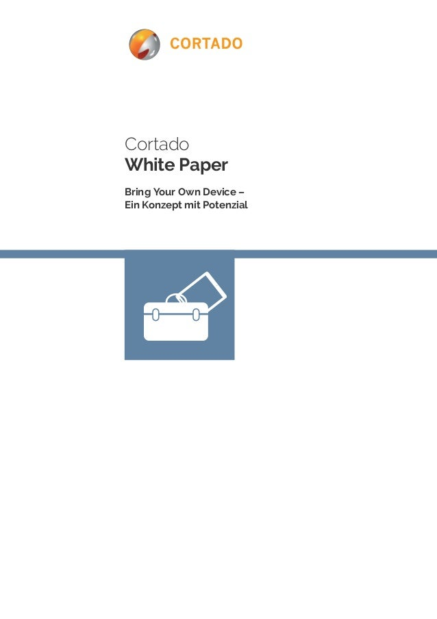 Cortado  White Paper  Bring Your Own Device –  Ein Konzept mit Potenzial