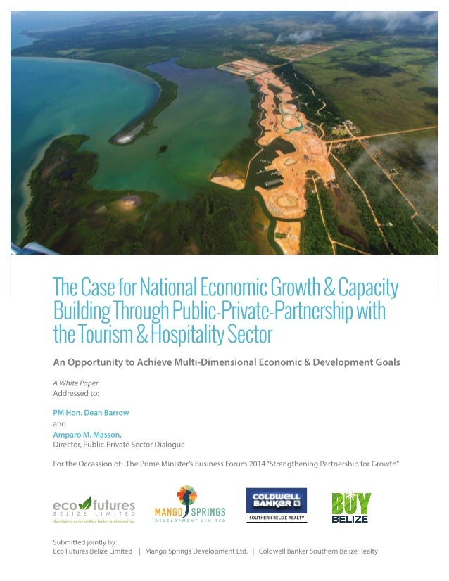 WHITE PAPER:  BELIZE: The Case for National Economic Growth & Capacity Building Through Public-Private-Partnership with th...