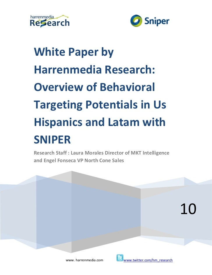 White Paper byHarrenmedia Research:Overview of BehavioralTargeting Potentials in UsHispanics and Latam withSNIPERResearch ...