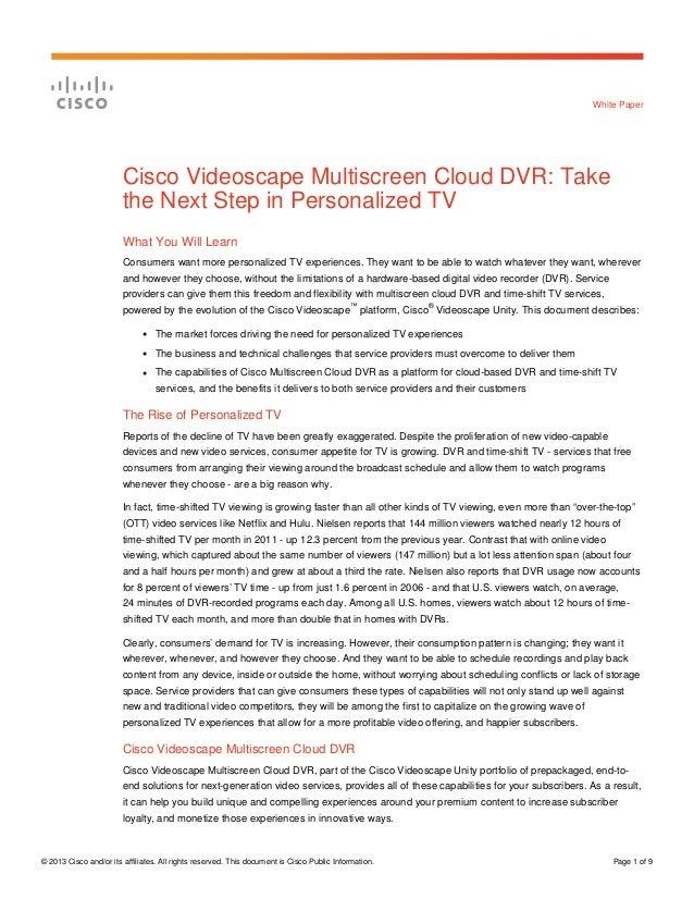 White Paper                        Cisco Videoscape Multiscreen Cloud DVR: Take                        the Next Step in Pe...