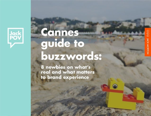 Cannes guide to buzzwords: 8 newbies on what's real and what matters to brand experience