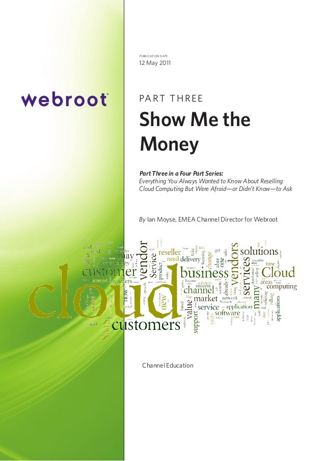 publication date  12 May 2011  PA R T T H R E E  Show Me the Money Part Three in a Four Part Series: Everything You Always...