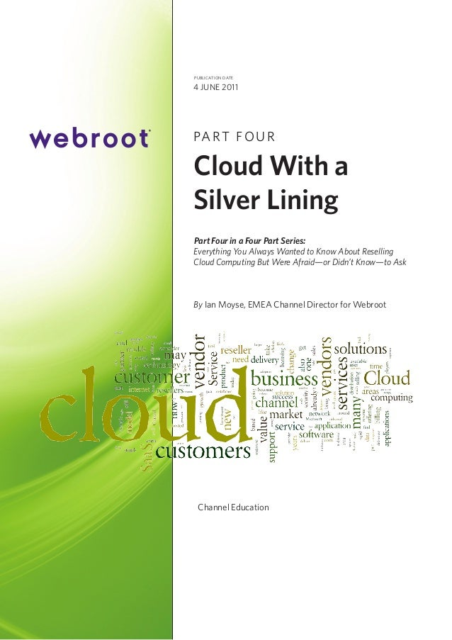publication date  4 June 2011  PA R T F O U R  Cloud With a Silver Lining Part Four in a Four Part Series: Everything You ...
