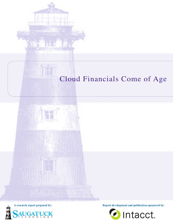Cloud Financials Come of AgeA research report prepared by:              Report development and publication sponsored by:
