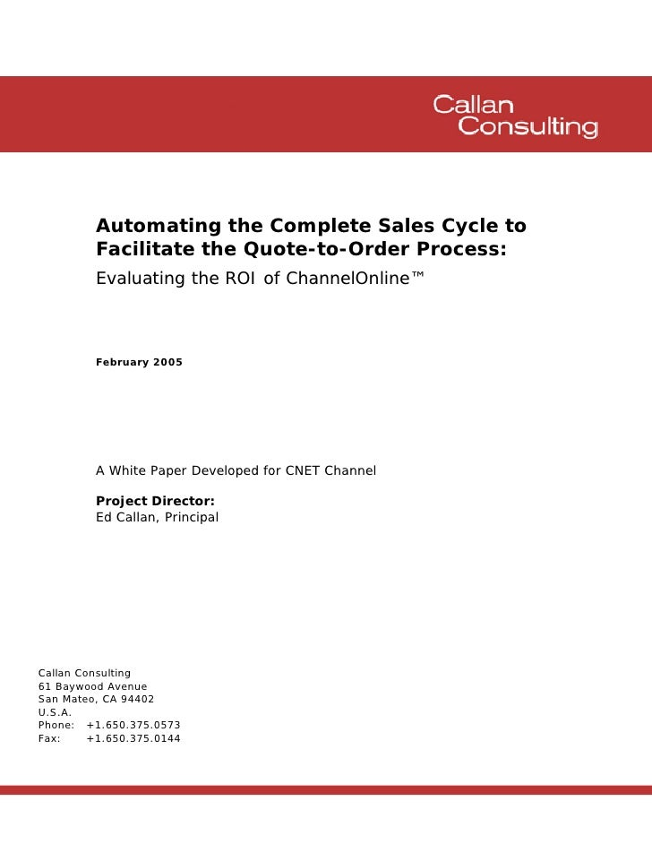 Automating the Complete Sales Cycle to          Facilitate the Quote-to-Order Process:          Evaluating the ROI of Chan...