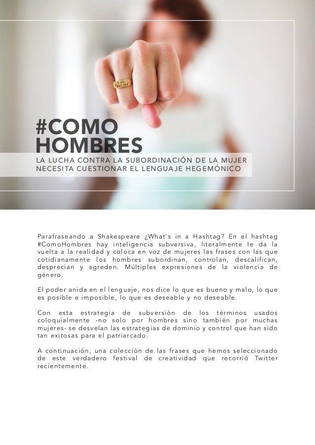 #COMO HOMBRESLA LUCHA CONTRA LA SUBORDINACIÓN DE LA MUJER NECESITA CUESTIONAR EL LENGUAJE HEGEMÓNICO Parafraseando a Shake...