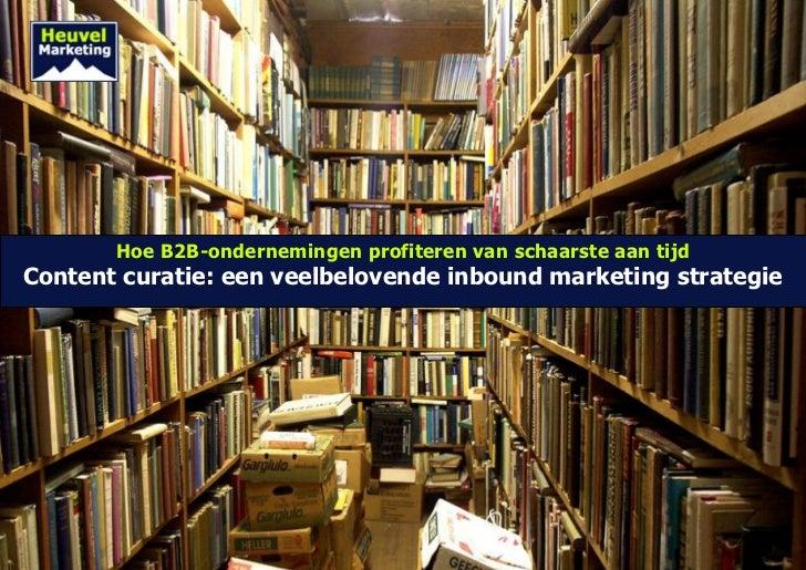 Hoe B2B-ondernemingen profiteren van schaarste aan tijdContent curatie: een veelbelovende inbound marketing strategie