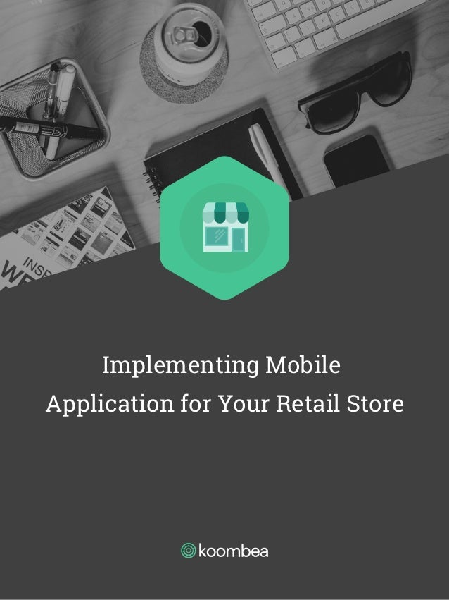 Implementing Mobile Application for Your Retail Store