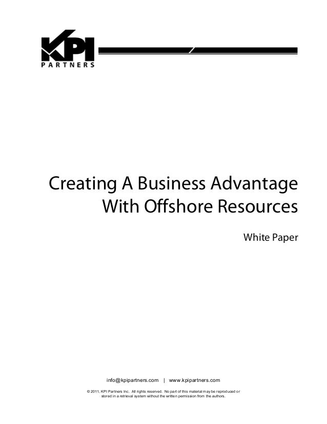 Creating A Business Advantage With Offshore Resources White Paper  info@kpipartners.com | www.kpipartners.com © 2011, KPI ...