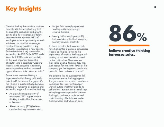 3 Key Insights 86% • But just 26% strongly agree their working culture encourages creative thinking. • Nearly half of empl...