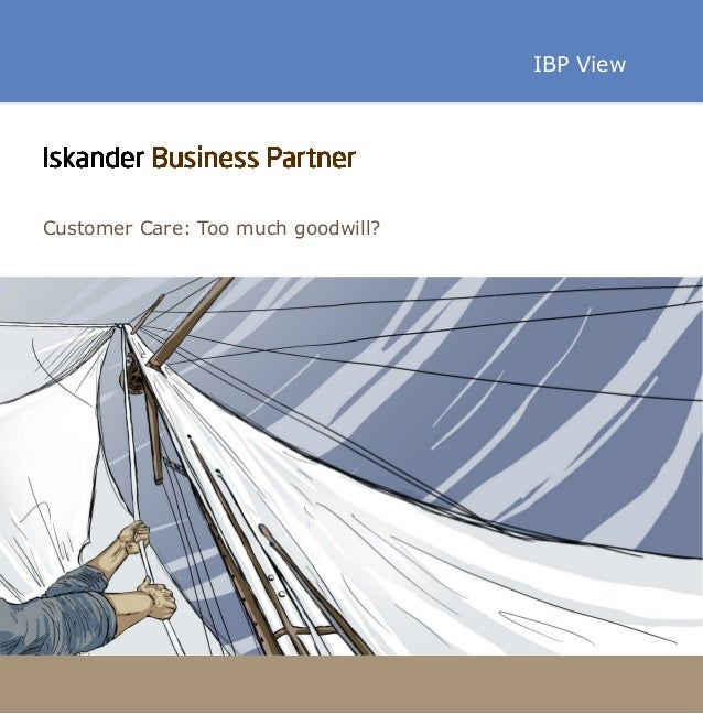 IBP ViewCustomer Care: Too much goodwill?