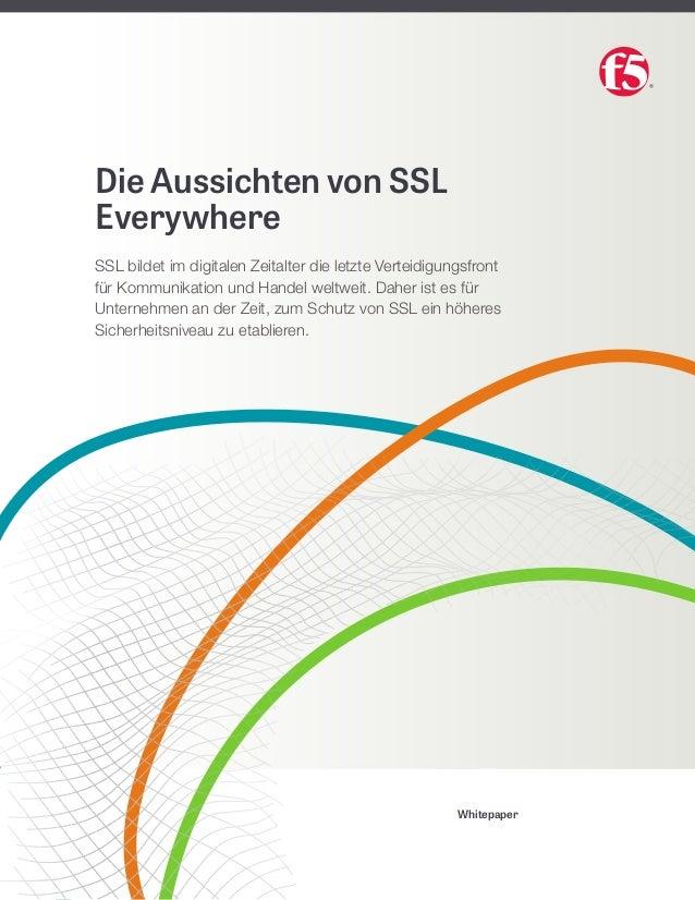 Whitepaper Die Aussichten von SSL Everywhere SSL bildet im digitalen Zeitalter die letzte Verteidigungsfront fürKommunika...