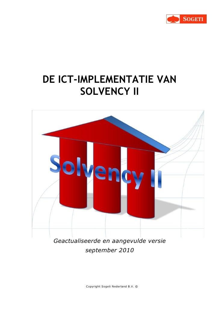 DE ICT-IMPLEMENTATIE VAN        SOLVENCY II Geactualiseerde en aangevulde versie           september 2010           Copyri...