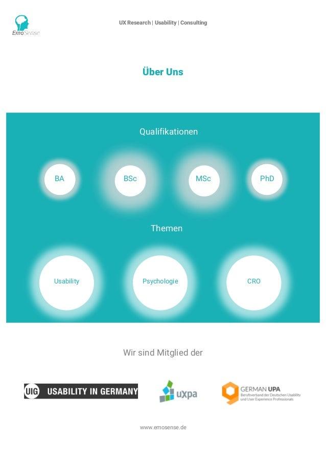 UX Research | Usability | Consulting    www.emosense.de Über Uns Wir sind Mitglied der BA BSc MSc PhD Qualifikationen Th...