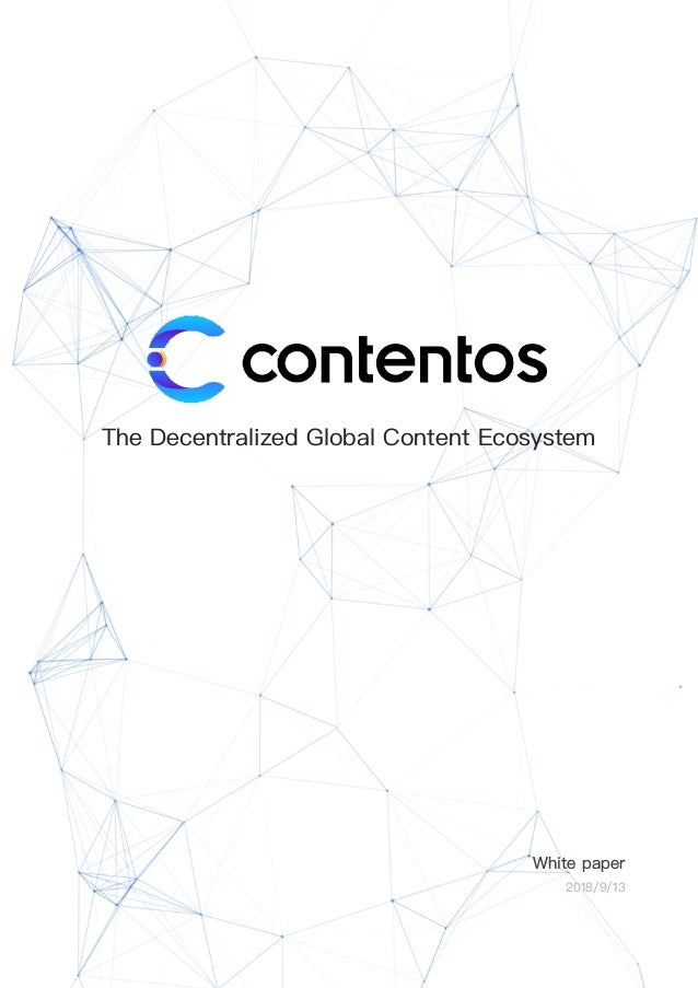 The Decentralized Global Content Ecosystem White paper 2018/9/13