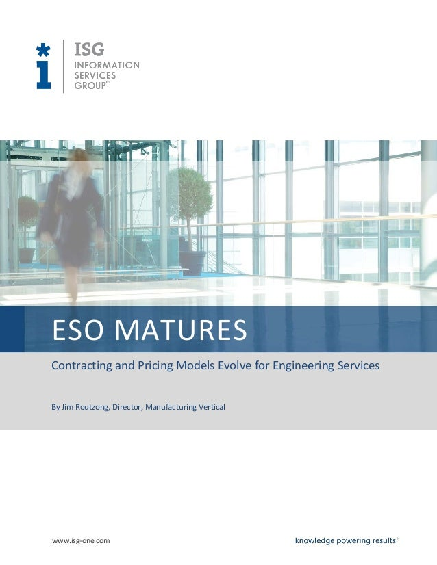 ESO MATURES Contracting and Pricing Models Evolve for Engineering Services By Jim Routzong, Director, Manufacturing Vertic...